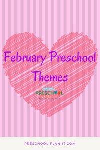 February Preschool Themes