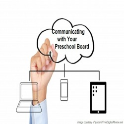 Learn how to communicate with a Preschool Board of Directors.