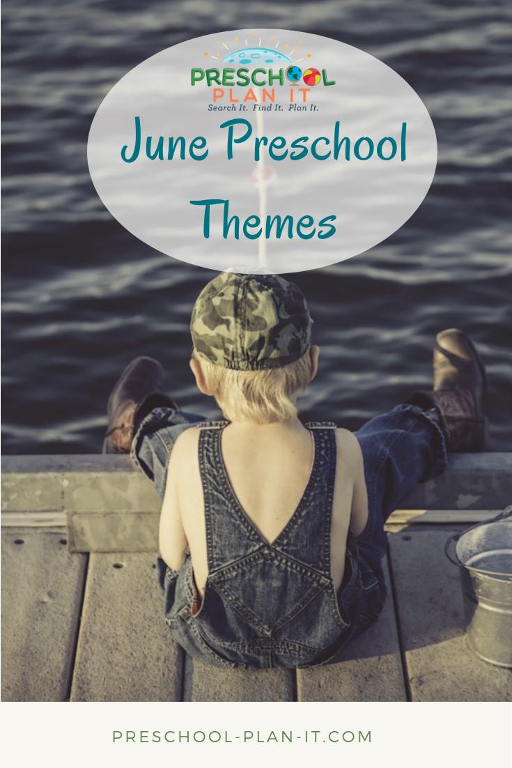 June Preschool Themes