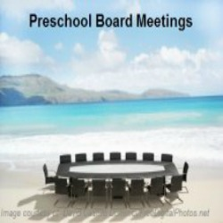 Preschool board meetings do not need to be, nor should they be, boring!