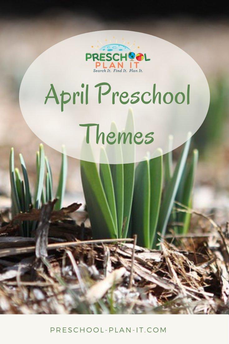 April Preschool Themes