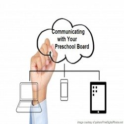 Effective ways to communicate with preschool boards.