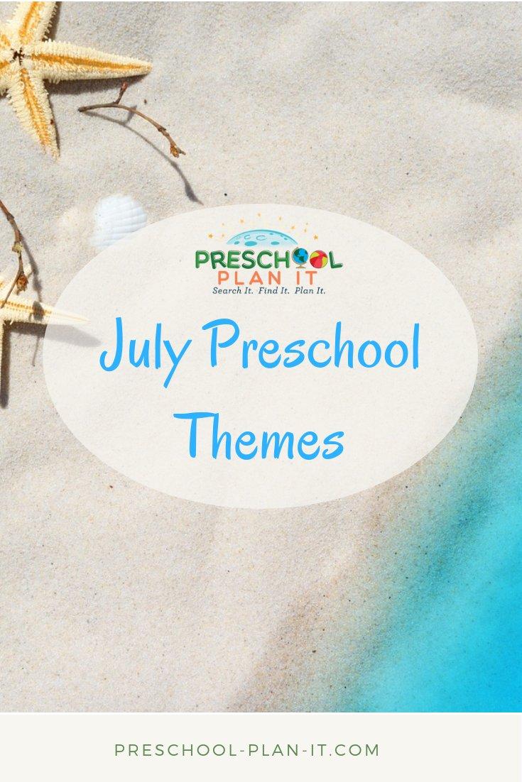 July Preschool Themes