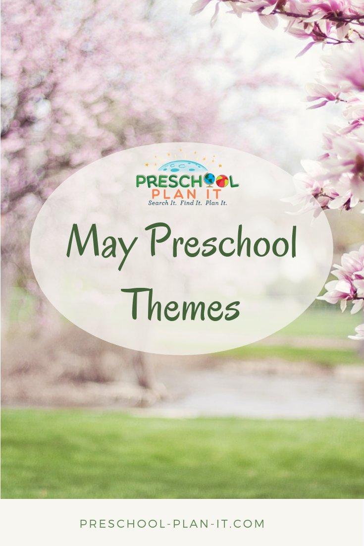 May Preschool Themes